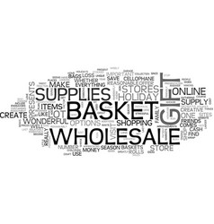 Wholesale gift basket supplies text word cloud vector
