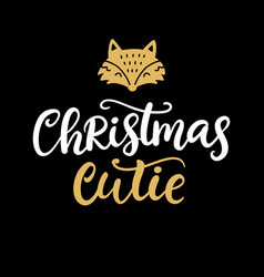 Christmas cutie christmas ink lettering phrase vector
