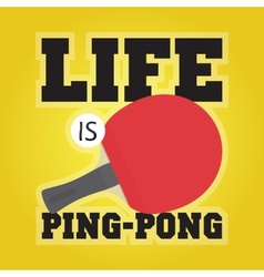 Life is ping pong vector image vector image