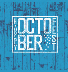 Appy october fest blue wooden background holiday vector