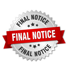 Final notice 3d silver badge with red ribbon vector