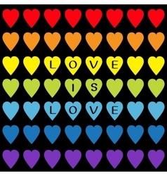 Love is love black text Rainbow heart set vector image