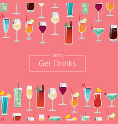 lets get drink poster with cocktails and champagne vector image