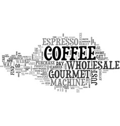 Wholesale gourmet coffee text word cloud concept vector