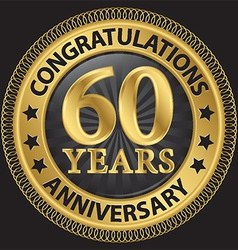 60 years anniversary congratulations gold label vector image vector image