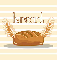 Delicious and fresh bread of wheat vector