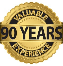 Valuable 90 years of experience golden label with vector image vector image
