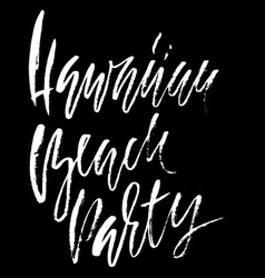 Hawaiian beach party ink hand drawn lettering vector