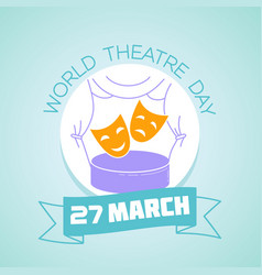 27 march world theatre day vector