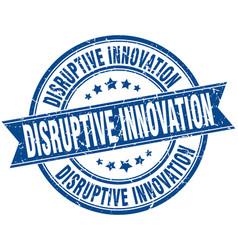 Disruptive innovation round grunge ribbon stamp vector