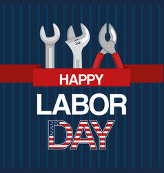 Happy labor day tools work spanner and pliers vector