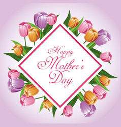 happy mothers day card tulips leaves decoration vector image vector image