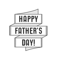 Happy fathers day typography label with ribbon and vector
