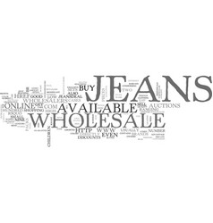 Wholesale jeans are available online text word vector