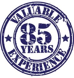 Valuable 85 years of experience rubber stamp vect vector
