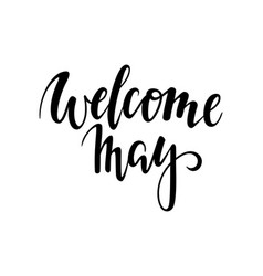 Welcome may hand drawn calligraphy and brush pen vector