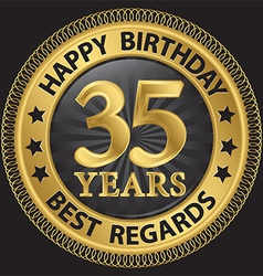 35 years happy birthday best regards gold label vector image vector image