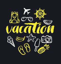 Vacation modern hand drawn lettering vector