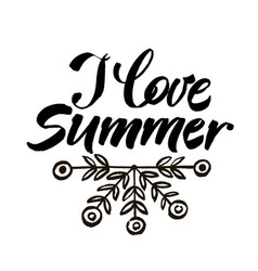 i love summer concept modern brush calligraphic vector image