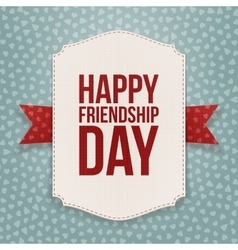 Happy friendship day greeting tag vector