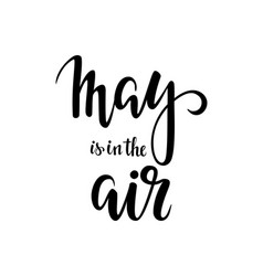 May is in the air hand drawn calligraphy and vector