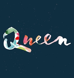 Queen to print T-shirts Watercolor background Hand vector image