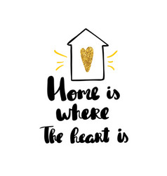 home is where the heart is lettering hand drawn vector image vector image