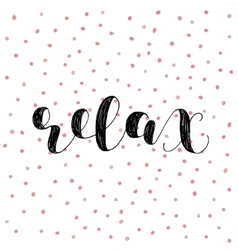 Relax Brush lettering vector image vector image