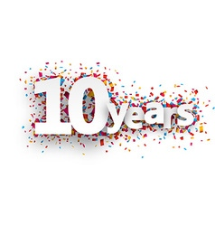 Ten years paper confetti sign vector