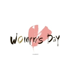 womens day hand lettering handmade calligraphy vector image vector image