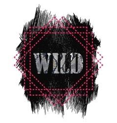 Tshirt design - wild word quote vector