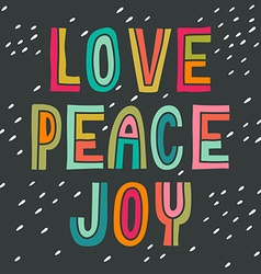 Love peace joy hand drawn vintage print with hand vector