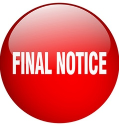 Final notice red round gel isolated push button vector