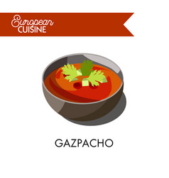 Cold gazpacho soup from european cuisine isolated vector