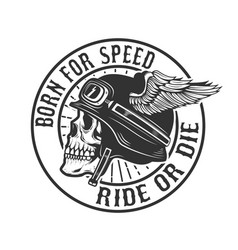 skull in winged helmet born for speed ride or die vector image