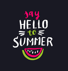 say hello to summer modern hand drawn lettering vector image vector image
