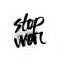 Stop war handdrawn brush ink lettering vector