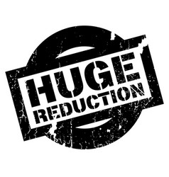 huge reduction rubber stamp vector image