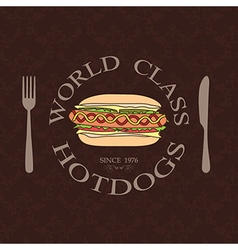Classic vintage world class hotdogs sandwich label vector