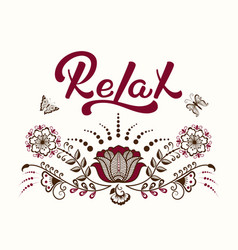Hand drawn lettering relax with a mehndi ornament vector