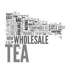 Wholesale tea a market of possibilities text word vector