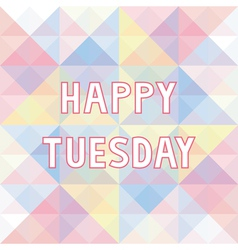 Happy tuesday background3 vector