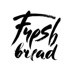 fresh bread handwritten inscription lettering for vector image