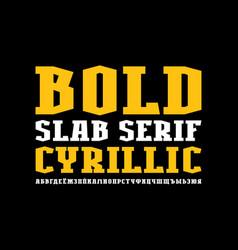 Cyrillic slab serif font in industrial style vector