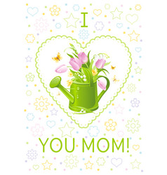 I love mom greeting card mothers day poster vector