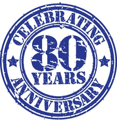 Celebrating 80 years anniversary grunge rubber sta vector