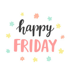 happy friday lettering hand written vector image