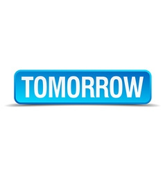 Tomorrow blue 3d realistic square isolated button vector