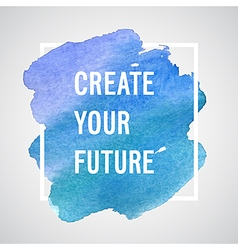 Create Your Future motivation poster vector image vector image