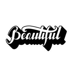 handwritten modern calligraphy phrase beautiful vector image vector image